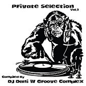 Private Selection, Vol. 2: Compiled By DJ Dani W Groove Complex von Various Artists