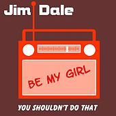 Be My Girl by Jim Dale
