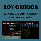 Lonely & Blue - Crying von Roy Orbison