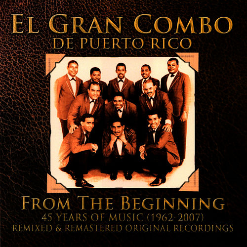 45 Years of Music- From the Beginning (1962-2007) by El Gran Combo De Puerto Rico