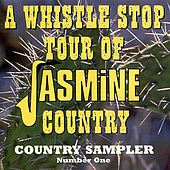 A Whistle Stop Tour Of Jasmine Country: Country Sampler, No. 1 de Various Artists
