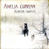 Hunter, Hunter by Amelia Curran