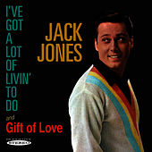 I've Got a Lot of Livin' to Do / Gift of Love von Jack Jones