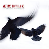 Five Hundred and Fifty-Three Days by Victims to Villains