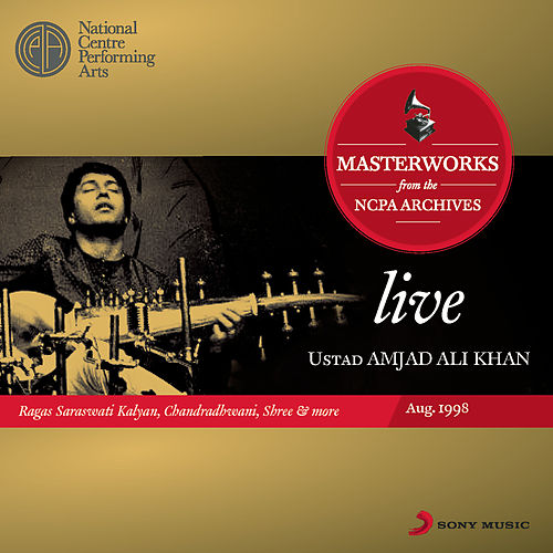 Live Masterworks From The NCPA Archives by Ustad Amjad Ali Khan