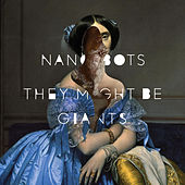 Nanobots by They Might Be Giants