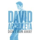 Don't Run Away by David Archuleta