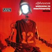 Welcome To Machinarchy by Alphawezen