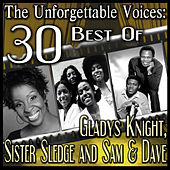 The Unforgettable Voices: 30 Best Of Gladys Knight, Sister Sledge and Sam & Dave by Various Artists