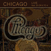 Live Feat. 25 Or 6 To 4 by Chicago