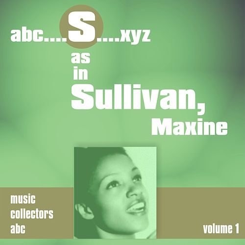 S as in SULLIVAN, Maxine (Volume 1) by Maxine Sullivan