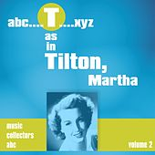 T as in TILTON, Martha (Volume 2) by Martha Tilton