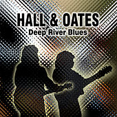 Deep River Blues de Daryl Hall & John Oates