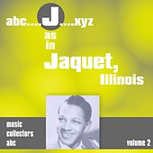 J as in JACQUET, Illinois (Volume 2) by Illinois Jacquet