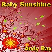 Baby Sunshine by Andy Ray