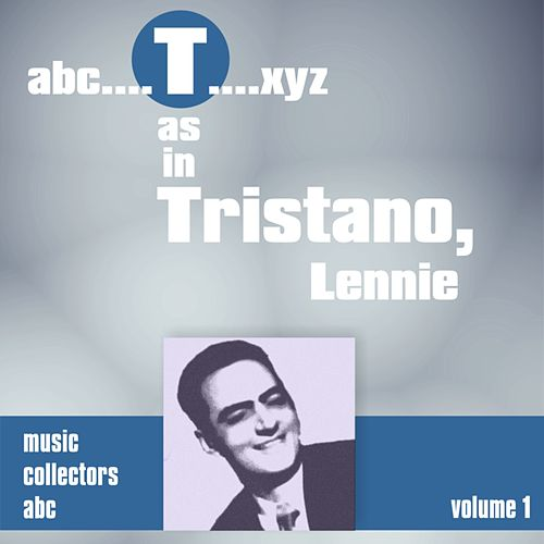T as in TRISTANO, Lenny (Volume 1) by Lennie Tristano