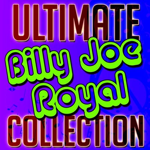 Ultimate Billy Joe Royal Collection by Billy Joe Royal