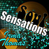 Soul Sensations: Irma Thomas (Live) by Irma Thomas