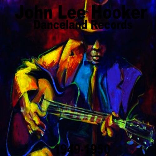 John Lee Hooker on Danceland Records (1949-1950) by John Lee Hooker