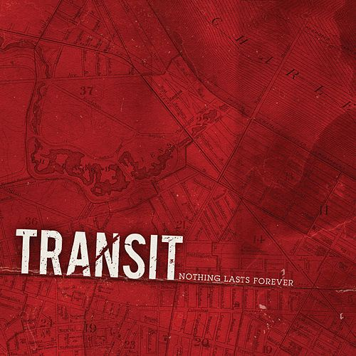 Nothing Lasts Forever by Transit