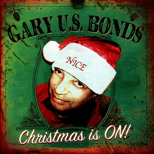 Christmas is ON! by Gary U.S. Bonds