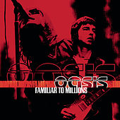 Familiar To Millions de Oasis