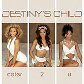 Cater 2 U by Destiny's Child