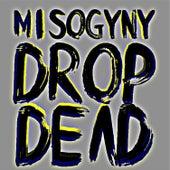 Misogyny Drop Dead EP (EP) by Planningtorock