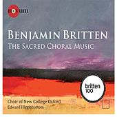 Britten: The Sacred Choral Music by Oxford New College Choir