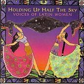 Holding Up Half The Sky: Voices Of Latin Women de Various Artists