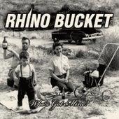 Who's Got Mine by Rhino Bucket