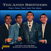 They, They, They are the Ones de The Ames Brothers