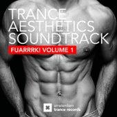 Trance Aesthetics Soundtrack FUARRRK! Volume 1 by Various Artists
