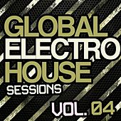 Global Electro House Sessions Vol. 4 von Various Artists