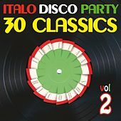 Italo Disco Party Vol. 2 (30 Classics from Italian Records) by Various Artists