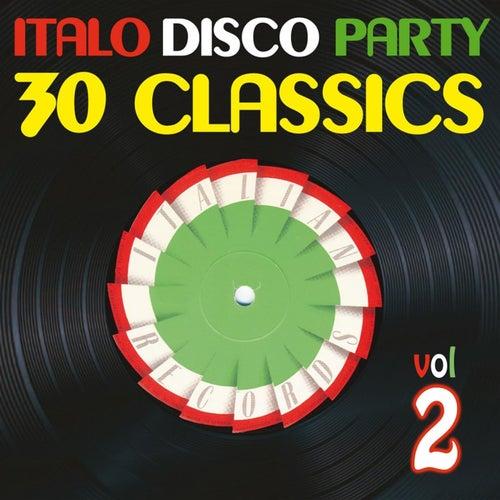 Italo Disco Party Vol. 2 (30 Classics from Italian Records) by Various Artists