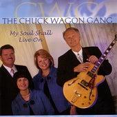 My Soul Shall Live On by Chuck Wagon Gang