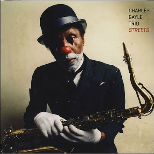 Streets by Charles Gayle