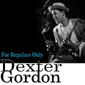 For Regulars Only von Dexter Gordon