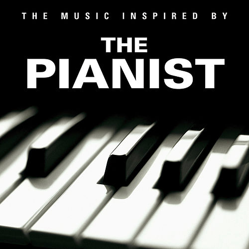 The Music Inspired by The Pianist by Various Artists