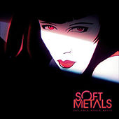 The Cold World Melts by Soft Metals