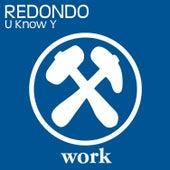 U Know Y von Redondo