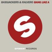 Bang Like A by Bassjackers