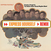 Express Yourself (Remix) de Charles Wright and the Watts 103rd Street Rhythm Band