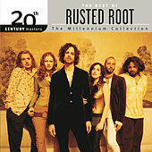 The Best Of / 20th Century Masters The Millennium Collection by Rusted Root