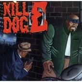 The Return of Kill Dog E de Scotty Hard