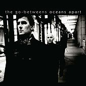 Oceans Apart von The Go-Betweens