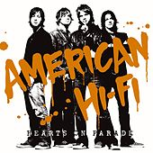 Hearts On Parade by American Hi-Fi