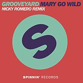 Mary Go Wild (Nicky Romero Remix) by Grooveyard
