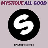 All Good by Mystique
